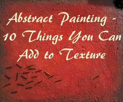 10 Things You Can Add to Texture Painting Texture