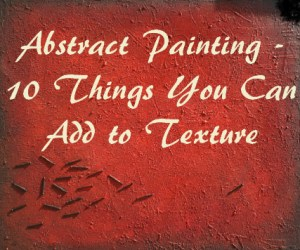 10 Things You Can Add to Texture