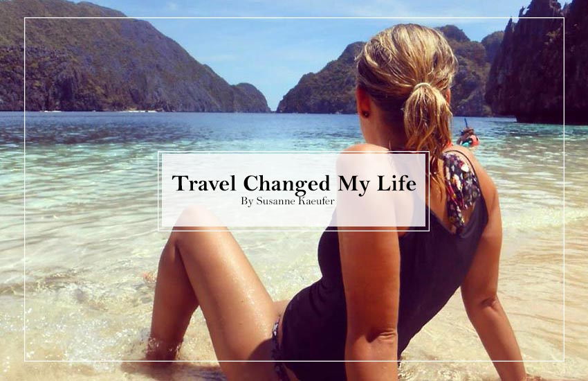 Travel Changed My Life