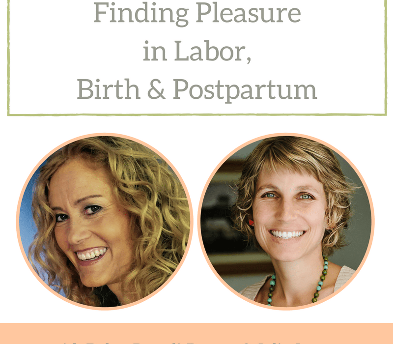 Finding Pleasure in Birth and Postpartum