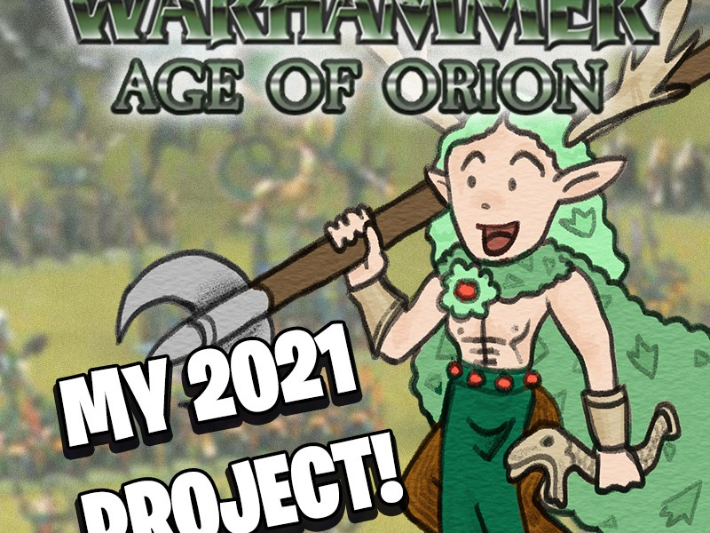 My big project for 2021: Warhammer Age of Orion!