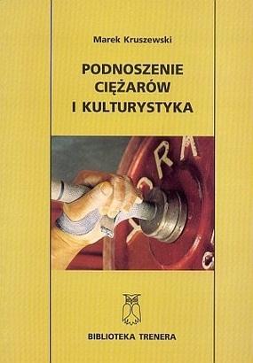 książka podnoszenie ciężarów i kulturystyka marek kruszewski