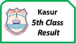 Kasur 5th Class Result 2019 Download pec.edu.pk By Name, Roll No