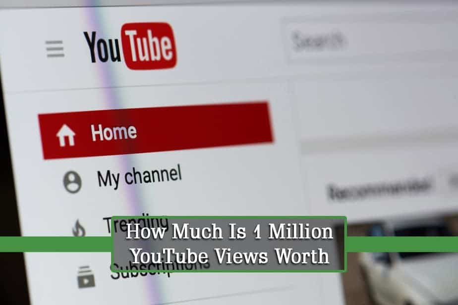 How Much Is 1Million YouTube Views Worth? YouTube Earnings