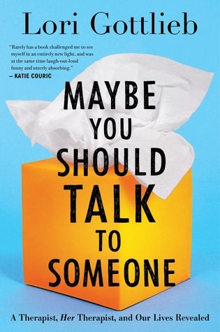 Maybe You Should Talk to Someone: A Therapist, Her Therapist, and Our Lives Revealed, Lori Gottlieb, famous authors today