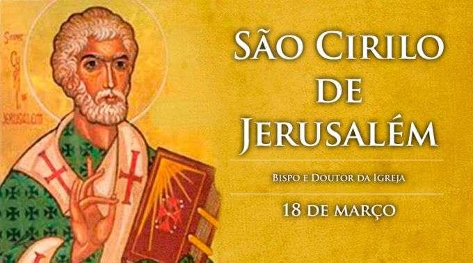 Santo do dia 18/03 São Cirilo de Jerusalém