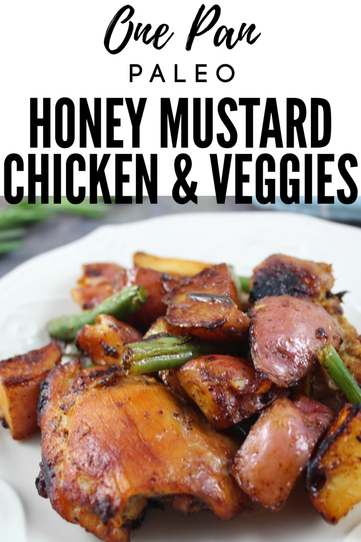 Paleo one pan honey mustard chicken and veggies