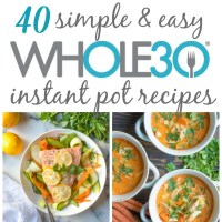40 Whole30 Instant Pot Recipes: Healthy Recipes Made Easy