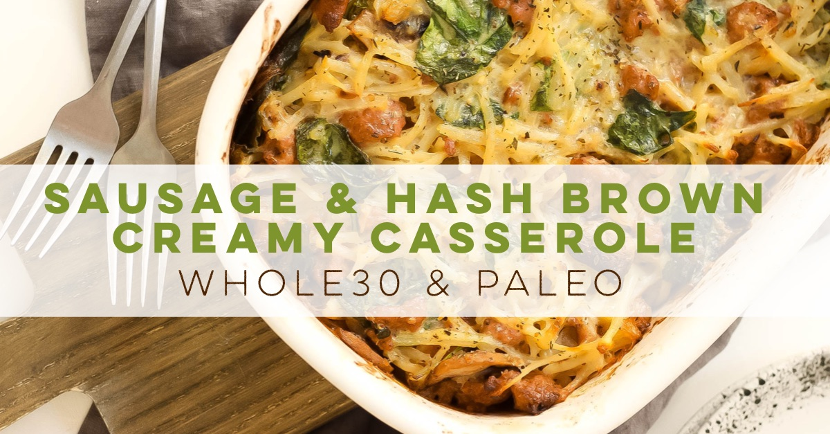 This creamy Whole30 casserole is the perfect easy and family friendly dinner. It's with sausage and potatoes in under an hour and is a creamy, comforting Paleo or Whole30 recipe. It would be great for meal prep, and I think the leftovers are almost more delicious! #whole30casserole #paleocasserole #whole30recipes #paleorecipes