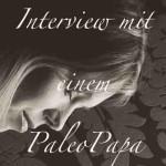 Interview mit einem PaleoPapa