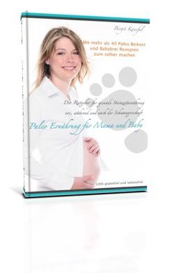 Paleo Ernährung für Mama und Baby - Das Buch
