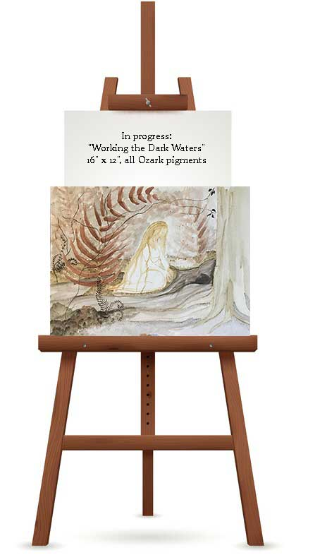 """Wondering what's on the easel at Paleo Paints? """"Working the Dark Waters"""", the first in what might turn into a series of Nature Fantasy in Ozark pigments."""