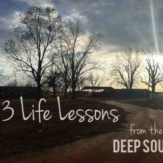 13 Life Lessons from the Deep South