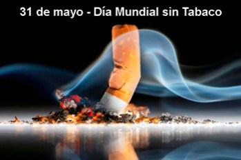 31 de mayo - Día Mundial sin Tabaco