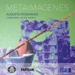 METAIMÁGENES de Augusto Rossanigo en el Espacio Ftalo