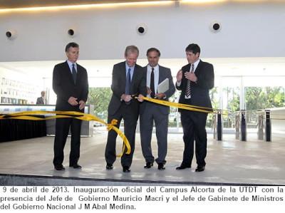 9 de abril de 2013. Inauguración oficial del Campus Alcorta de la UTDT