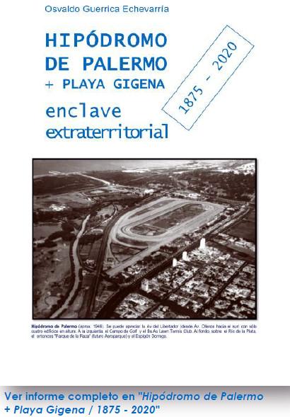"""Ver informe completo en """"Hipódromo de Palermo + Playa Gigena / 1875 - 2020"""""""