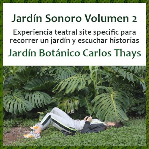 """""""Jardín Sonoro Volumen 2"""" en el Botánico Carlos Thays del 27/02 al 07/03"""