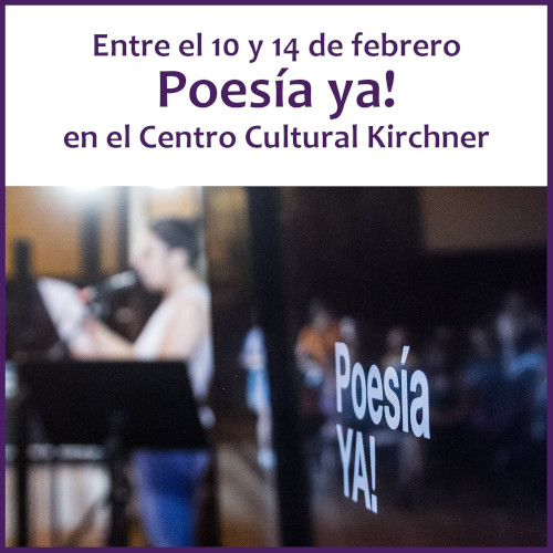 Literatura y Poesía,Poesía ya! hasta el 14/2 en el CCK