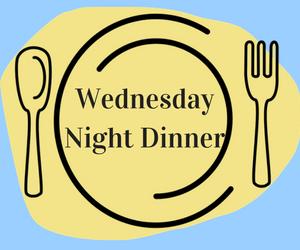 Wednesday Night Dinner