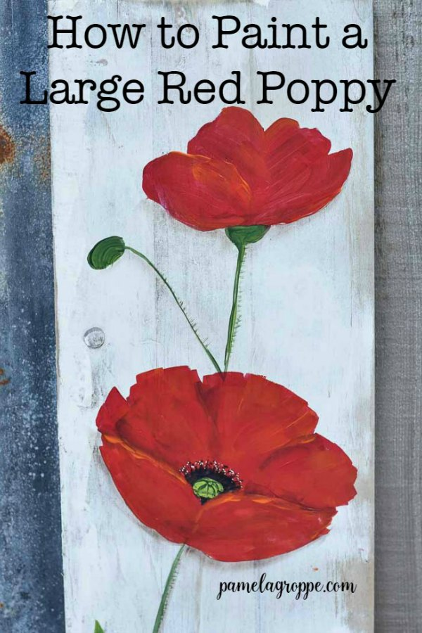large red poppy painted on rustic wood with text overlay, pamela groppe art