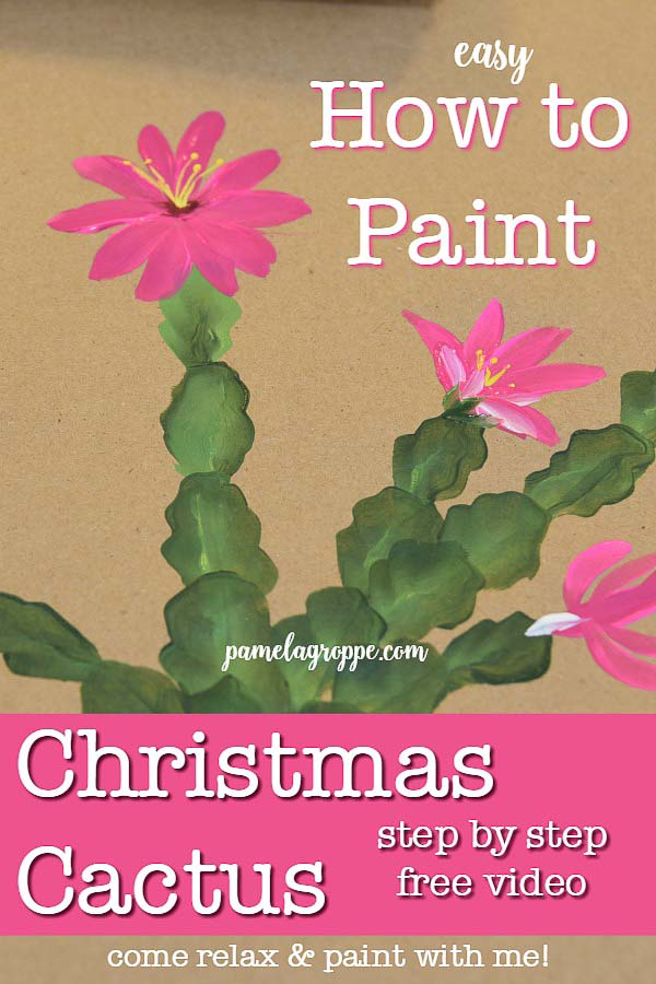 Painted of Christmas Cactus in bloom with text overlay, Learn how to paint Christmas Cactus with pamelagroppeart