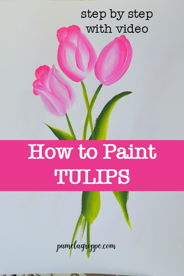 painted pink tulips with text overlay, How to Paint Tulips, pamela groppe art