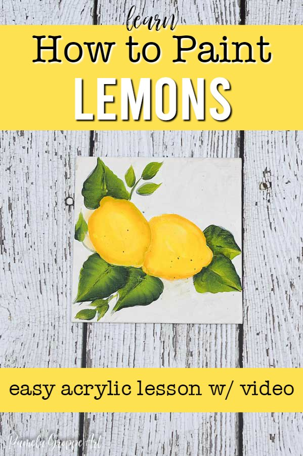 lemons painted in acrylics with text overlay, How to Paint Lemons, pamela groppe art