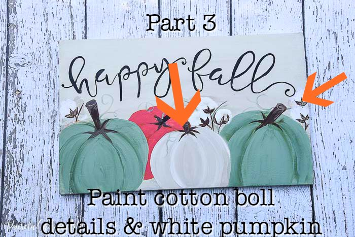 DIY happy fall sign with text overlay, part 3 paint cotton boll details and white pumpkin