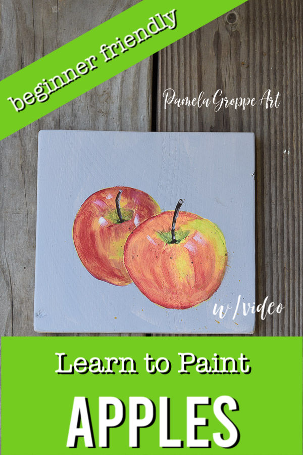 Apple painting with text overlay, Learn to Paint Apples, w/video, beginner friendly, Pamela Groppe Art
