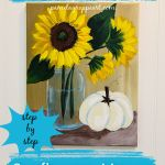 painting of sunflowers, mason jar and pumpkin with text overlay, Learn to Paint Sunflowers, Mason Jar and a Pumpkin step by step painting tutorial