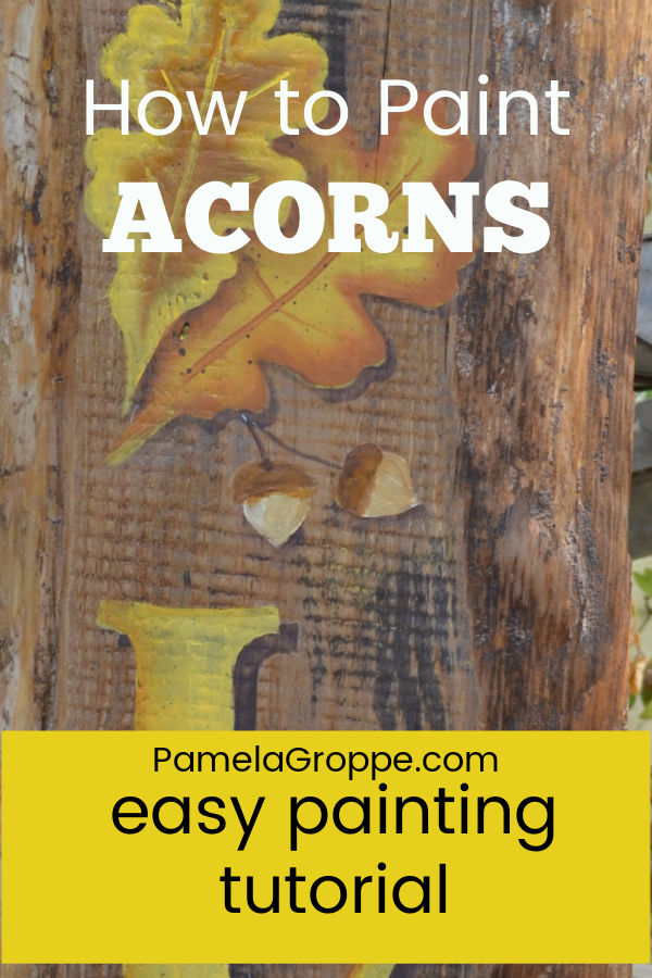Acorns painted on a fall sign with text overlay, How to Paint Acorns, easy painting tutorial, pamelagroppe.com