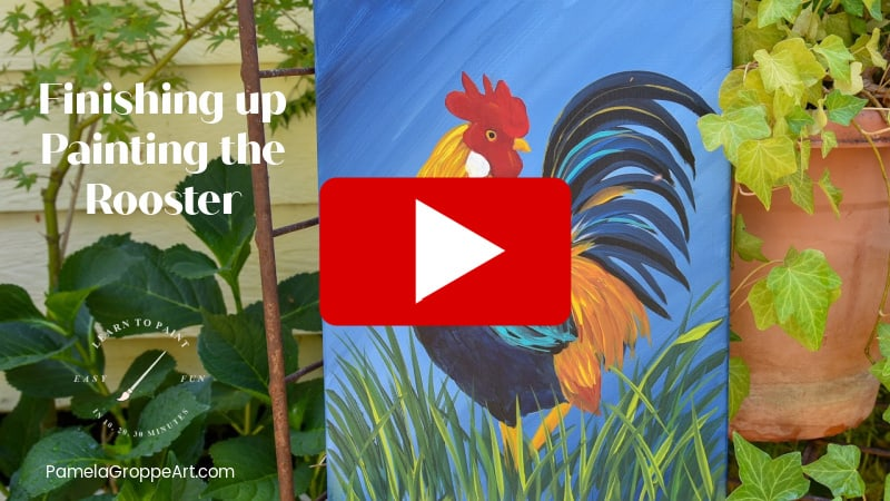 Finish the Rooster painting Youtube