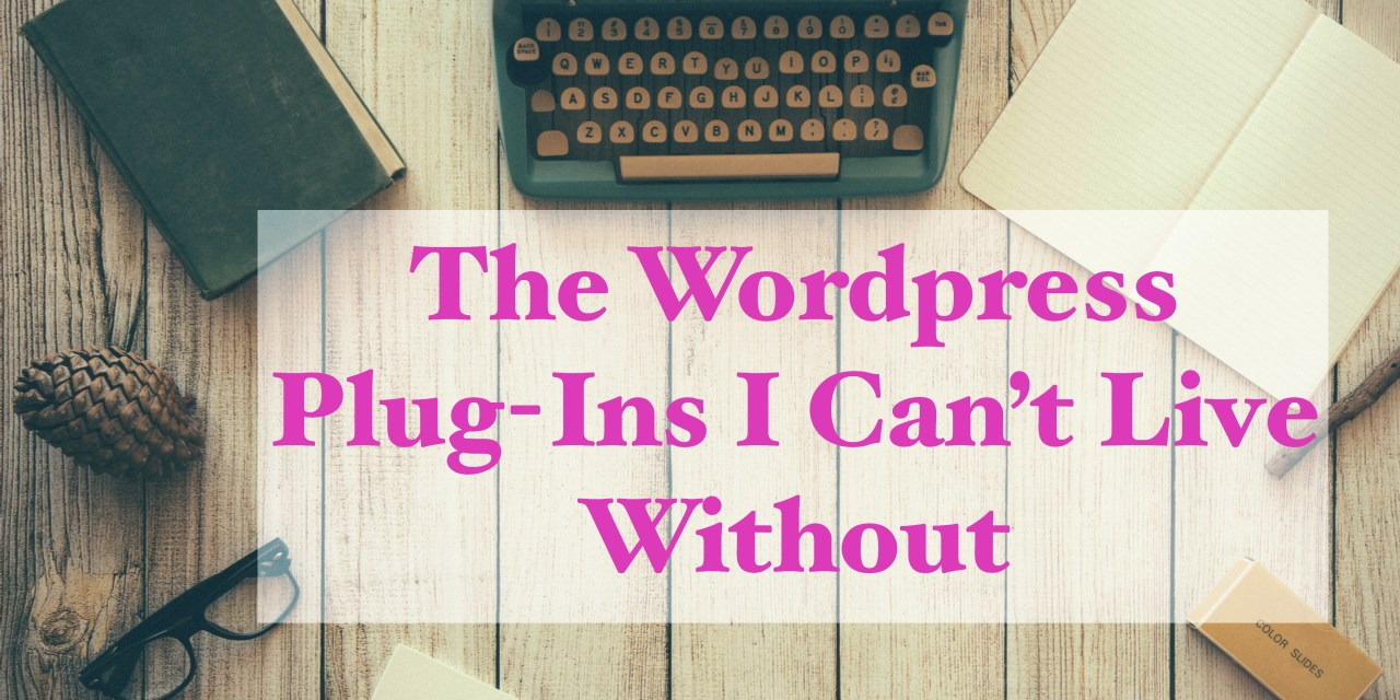 The 4 WordPress Plug-Ins you Must have
