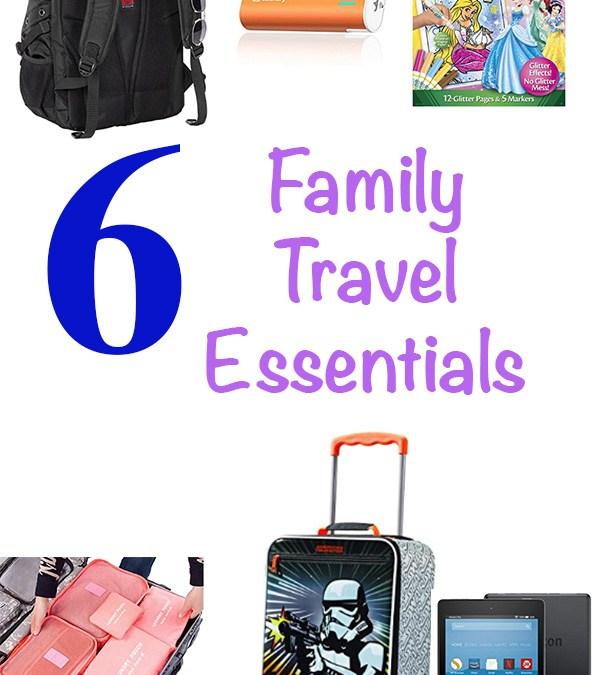 Six Family Travel Essentials