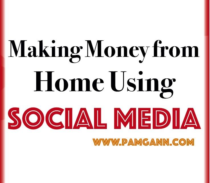 Making Money from Home Using Social Media