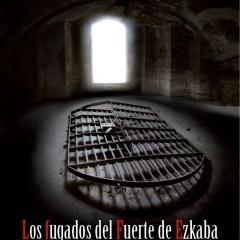 Fermín Ezkieta. Los fugados del Fuerte de Ezkaba