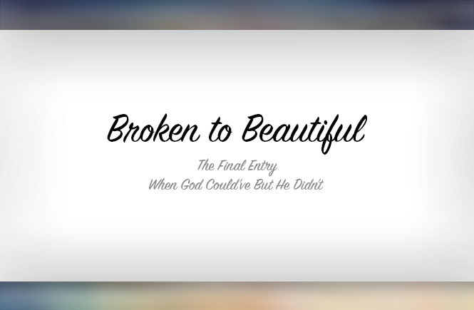 Broken to Beautiful: wGcbHd Final Chapter
