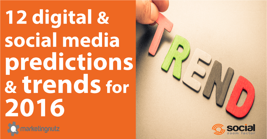 2016 social media digital marketing predictions and trends