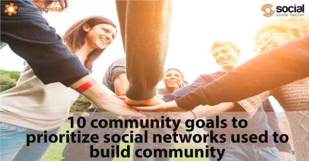 10 community goals to prioritize social networks used to build community