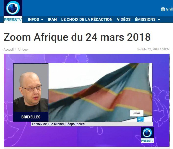 LE 'ZOOM AFRIQUE' DE PRESS TV (24 MARS 2018) – AVEC LUC MICHEL