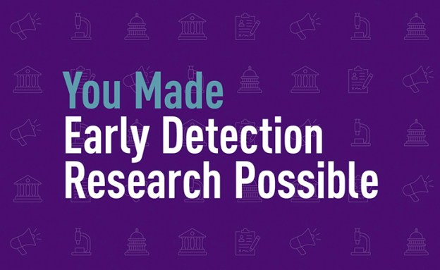You made early detection research possible