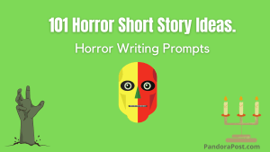 101 Best Horror Writing Prompts [Scary Story Ideas]
