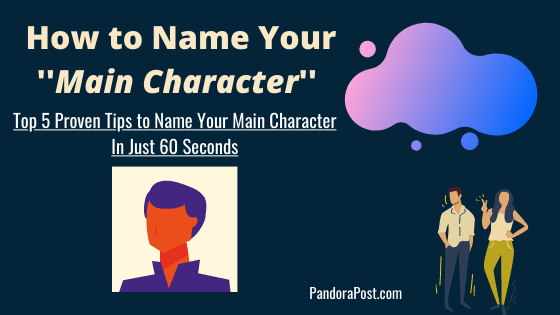 Read more about the article 5 Tips to Name Your Main Character Without Using a Name Generator