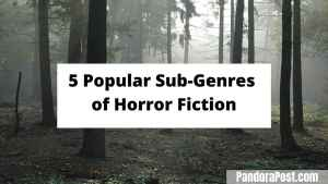 Read more about the article 5 Popular Subgenres of Horror Fiction (To Know Before Writing Horror)