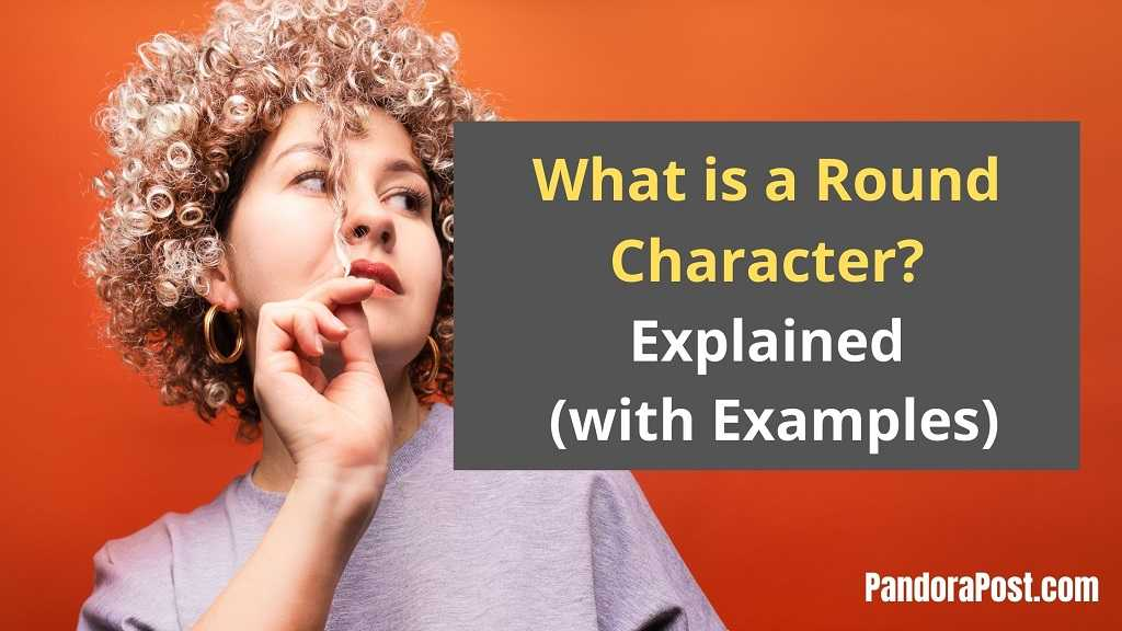 Read more about the article Round Character Examples in Literature
