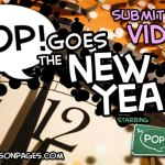 PoP! Goes The New Year!  Submit Your Video!