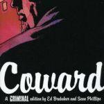 Better Late Than Never - CRIMINAL Volume 1: Coward