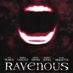 Holy Crap, Remember...RAVENOUS?