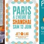 Que faire le week du 13 juin? Paris-Basque, Envies D'été ou Jet-Lag Shanghaï